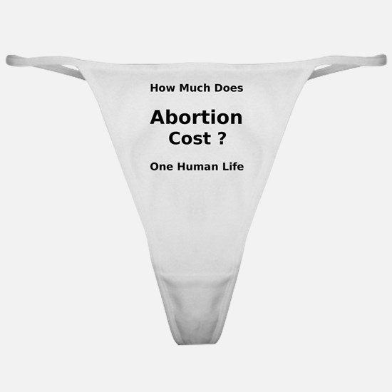 How Much Does Abortion Cost ? One Hu Classic Thong