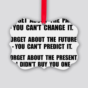 Forget Present Picture Ornament