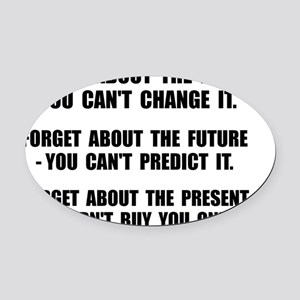 Forget Present Oval Car Magnet