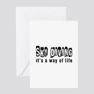 Sky diving it is a way of life Greeting Card