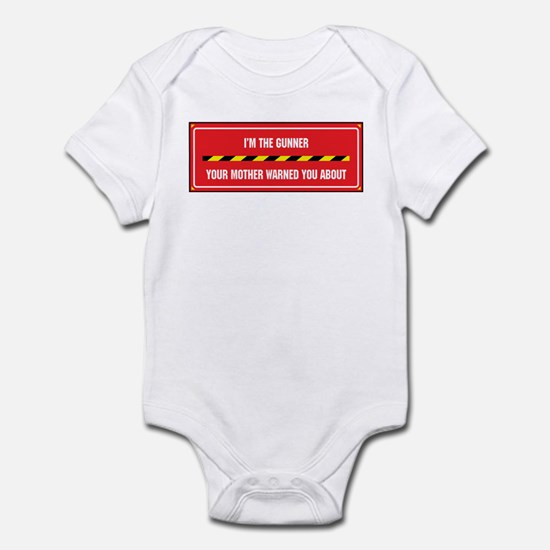 I'm the Gunner Infant Bodysuit