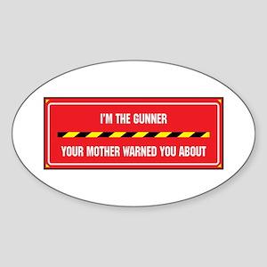 I'm the Gunner Oval Sticker