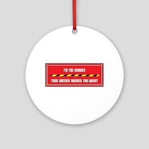 I'm the Gunner Ornament (Round)