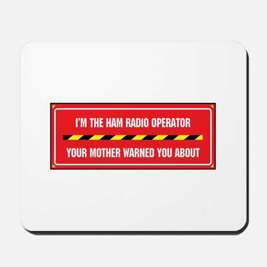 I'm the Ham Radio Operator Mousepad