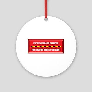 I'm the Ham Radio Operator Ornament (Round)
