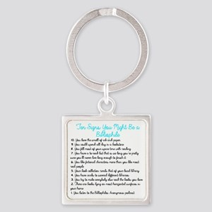 Ten Signs You Might Be a Bibliophi Square Keychain