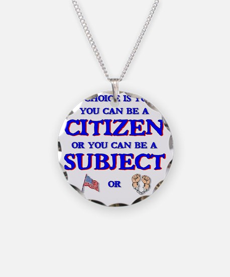 Citizen or subject Necklace