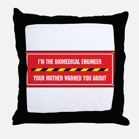 I'm the Biomedical Engineer Throw Pillow