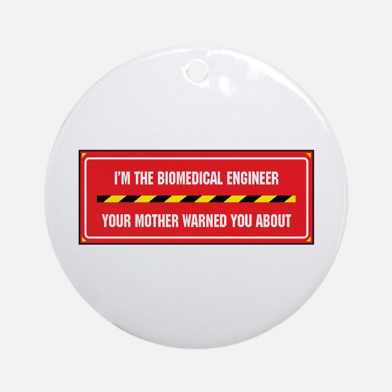 I'm the Biomedical Engineer Ornament (Round)