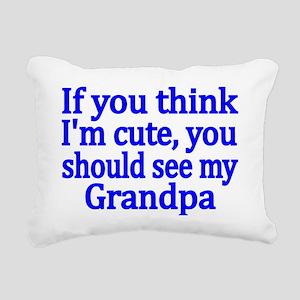 If you think Im cute, yo Rectangular Canvas Pillow
