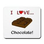 I Love Chocolate Mousepad