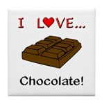 I Love Chocolate Tile Coaster