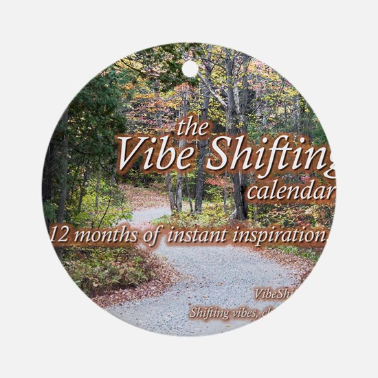 Vibe Shifting Calendar Round Ornament