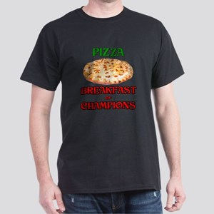 Pizza Breakfast of Champions Dark T-Shirt