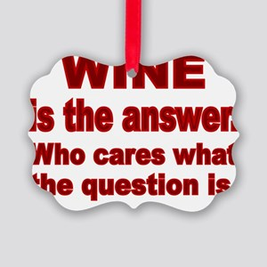 Wine is the Answer Picture Ornament