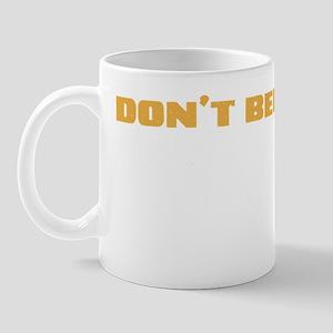 Dont Believe the Hype Mug