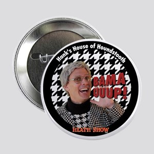 """BAMA UUUP! Hanks House of Houndstooth 2.25"""" Button"""