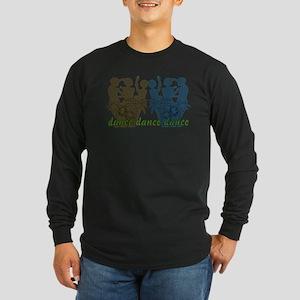 Dance Dance Dance Long Sleeve Dark T-Shirt