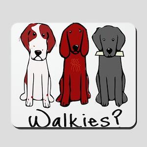 Walkies? (Three dogs) Mousepad