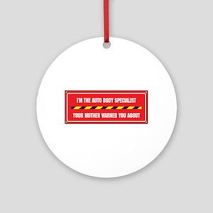 I'm the Auto Body Specialist Ornament (Round)
