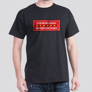 I'm the Auto Body Specialist Dark T-Shirt