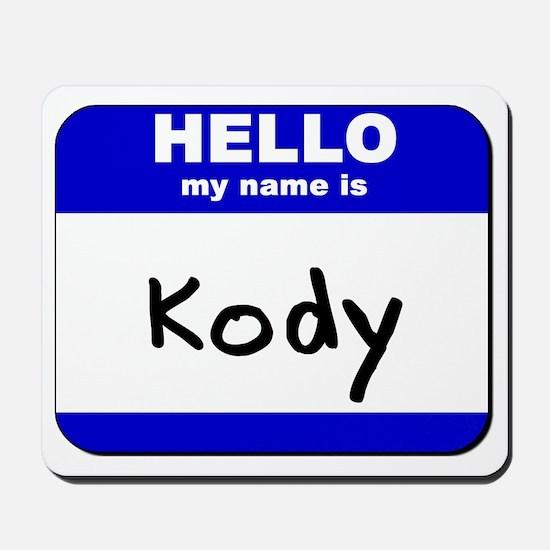 hello my name is kody  Mousepad
