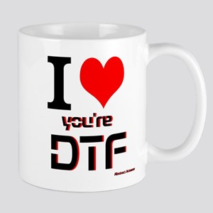 I Love Youre DTF Mugs