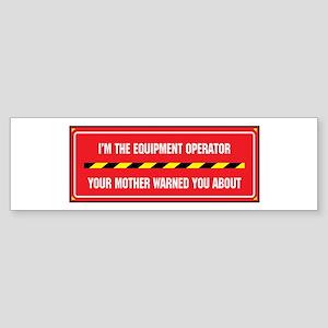 I'm the Equipment Operator Bumper Sticker