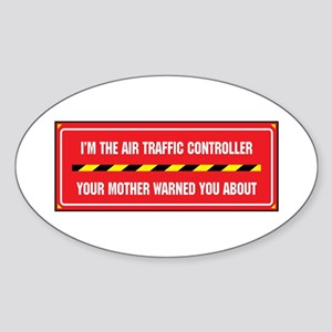 I'm the Air Traffic Controller Oval Sticker