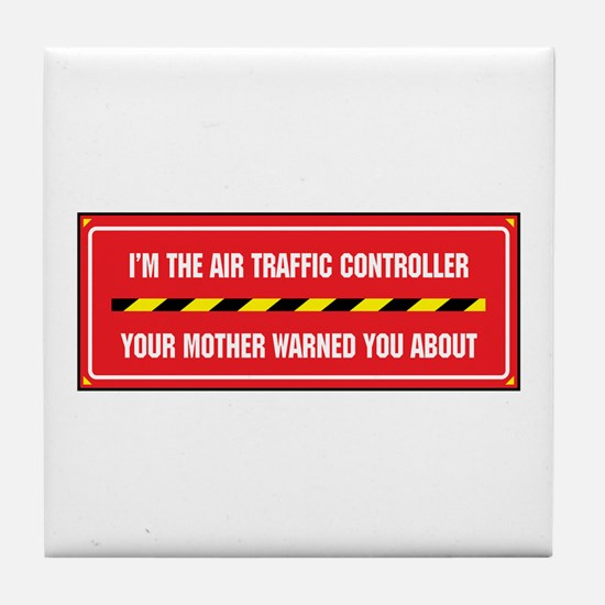 I'm the Air Traffic Controller Tile Coaster