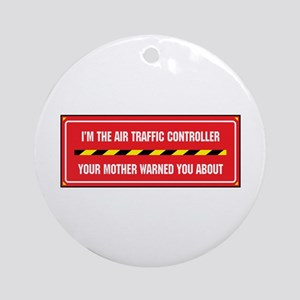 I'm the Air Traffic Controller Ornament (Round)