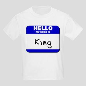 hello my name is king Kids Light T-Shirt