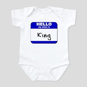 hello my name is king  Infant Bodysuit