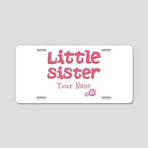 Cute Little Sister Aluminum License Plate