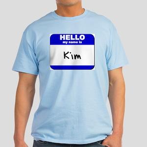 hello my name is kim Light T-Shirt
