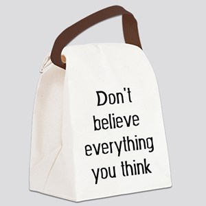 don't believe everything Canvas Lunch Bag