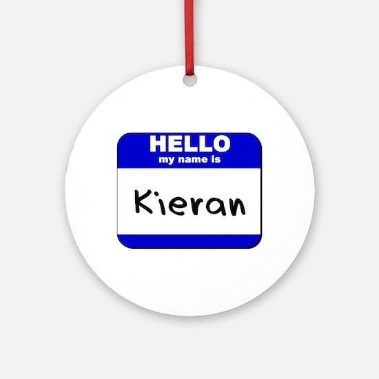 hello my name is kieran  Ornament (Round)