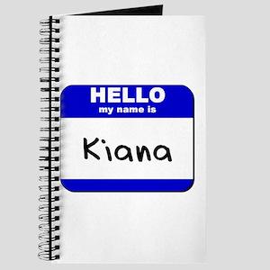 hello my name is kiana Journal