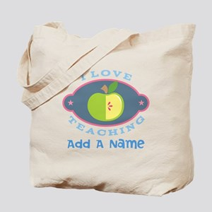 Personalized I Love Teaching Tote Bag