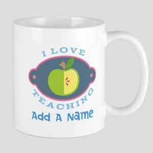Personalized I Love Teaching Mugs