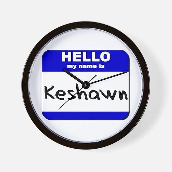 hello my name is keshawn  Wall Clock