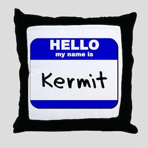 hello my name is kermit  Throw Pillow
