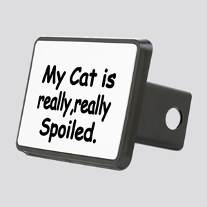 My Cat is really,really spoiled Hitch Cover