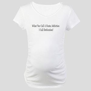Hosta Dedication Maternity T-Shirt