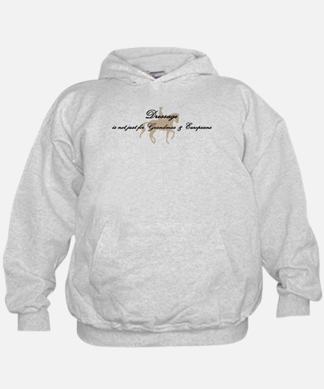 Dressage Not Just w/ Horse Hoodie
