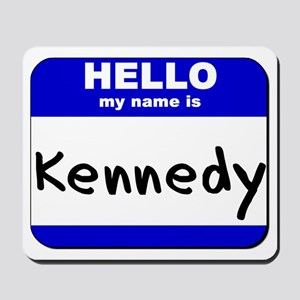 hello my name is kennedy  Mousepad