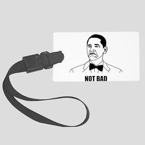 Not Bad Obama Luggage Tag