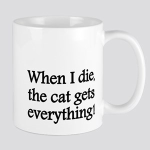 When I die the cat gets everything Mugs
