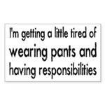 Tired of Pants and Responsibilities Sticker (Recta