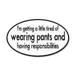 Tired of Pants and Responsibilities 35x21 Oval Wal